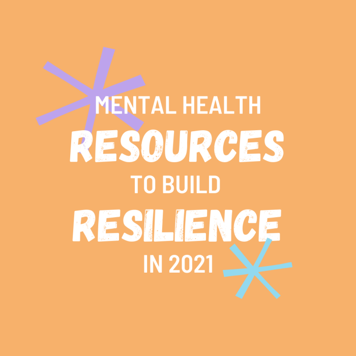 Mental Health Resources to Build Resilience in 2021